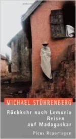 Michael Stuhrenberg Rückkehr nach Lemuria, Reisen auf Madagaskar